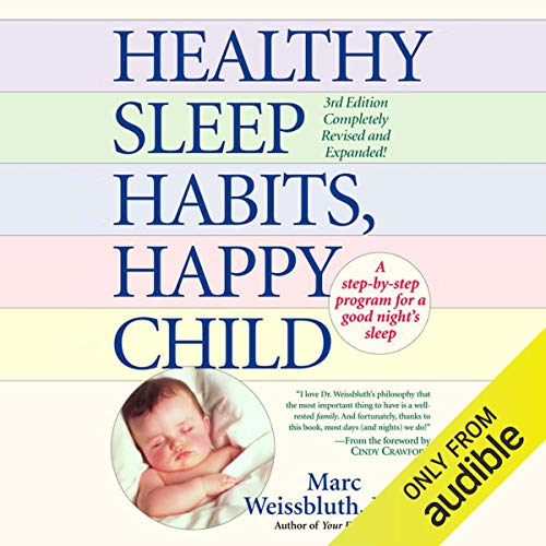 Healthy Sleep Habits, Happy Child Audiobook By Marc Weissbluth MD cover art