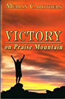 Victory on Praise Mountain