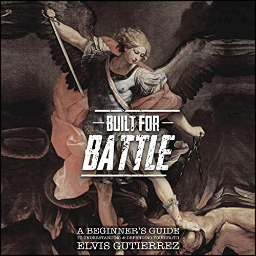Built for Battle: A Beginner's Guide to Understanding and Defending Your Faith audiobook cover art