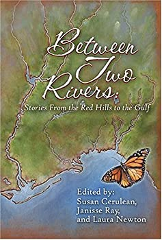 Paperback Between Two Rivers: Stories from the Red Hills to the Gulf Book