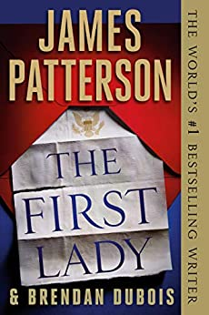 The First Lady by [James Patterson]