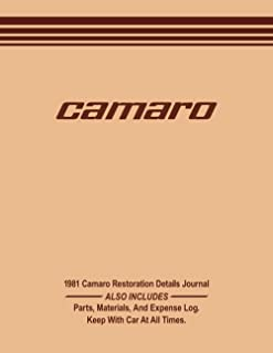 1981 CAMARO - Restoration Details Journal - Includes Parts, Materials, and Expense Log: Keep details on the progress of yo...