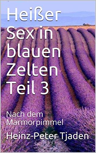 Heißer Sex in blauen Zelten Teil 3: Nach dem Marmorpimmel (Blaue Zelte)