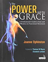The Power and the Grace: A Professional's Guide to Ease and Efficiency in Functional Movement