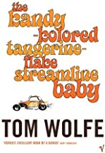 Kandy-kolored Tangerine-flake Streamline Baby by Tom Wolfe (20-Oct-2005) Paperback