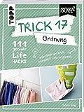 Trick 17 Pockezz ? Ordnung: 111 geniale Lifehacks, die Ordnung ins Leben bringen - Sabine Haag