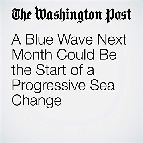 A Blue Wave Next Month Could Be the Start of a Progressive Sea Change copertina