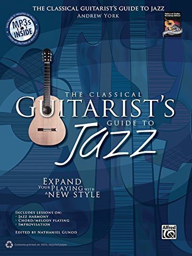 The Classical Guitarist's Guide to Jazz: Expand Your Playing with a New Style, Book & MP3 CD [With CD (Audio)] (National Guitar Workshop)