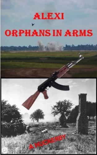 Alexi: Orphans in Arms: A Long Journey