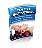 TCA Chemical Peel Instructions: How to do an at home Chemical Peel for as Little as $5.00 Per Peel Safely and Effectively