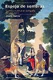 ESPEJO DE SOMBRAS: Sujeto y multitud en la España del siglo XVIII: 72 (Estudios)
