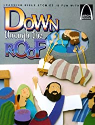 Down through the Roof - Arch Books