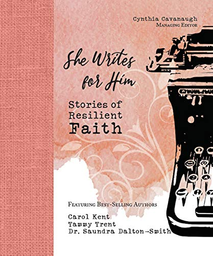 She Writes for Him: Stories of Resilient Faith