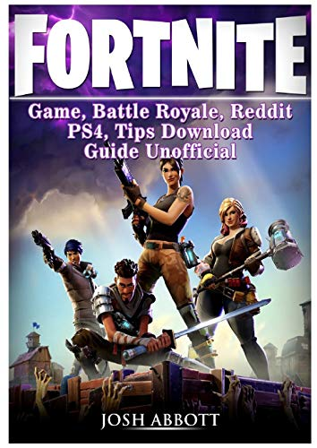 Fortnite Game, Battle Royale, Reddit, PS4, Tips, Download Guide Unoffi