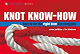 Knot Know-How: How to Tie the Right Knot for Every Job (Wiley Nautical)