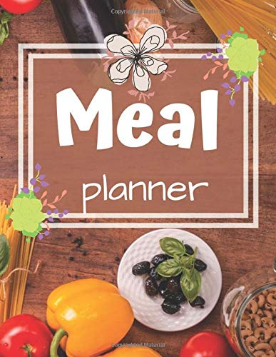 Meal planner: Track And Plan Your Meals Weekly (55 Week Food Planner / Diary / Log / Journal / Calendar):   Meal Prep And Planning Grocery List