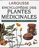 Encyclopédie des plantes médicinales: Identification, préparations, soins