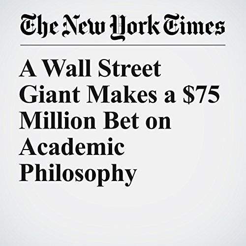 A Wall Street Giant Makes a $75 Million Bet on Academic Philosophy audiobook cover art