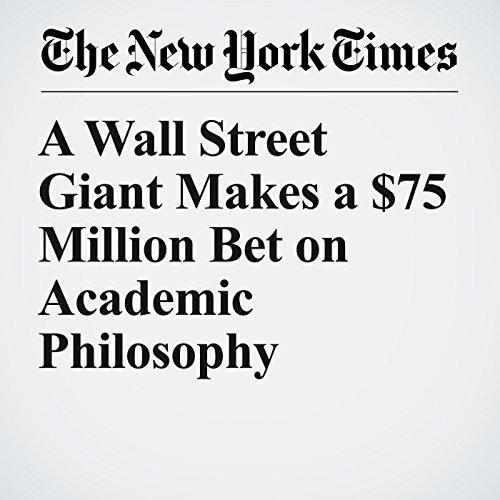 A Wall Street Giant Makes a $75 Million Bet on Academic Philosophy copertina