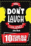 The Don't Laugh Challenge - 10 Year Old Edition: The LOL Interactive Joke Book Contest Game for Boys...