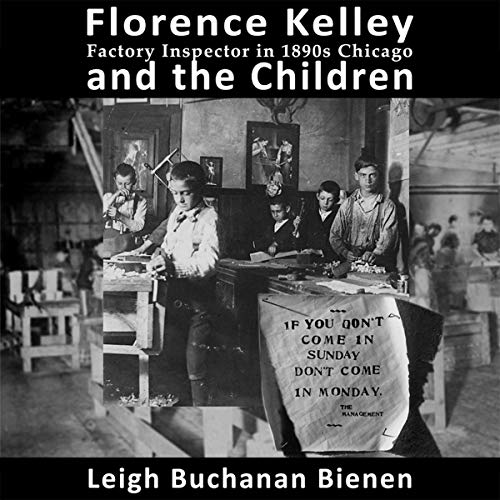 Florence Kelley, Factory Inspector in 1890s Chicago, and the Children cover art