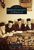Jewish Community of Syracuse (Images of America) by Barbara Sheklin Davis (2011-12-12)