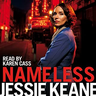 Nameless                   By:                                                                                                                                 Jessie Keane                               Narrated by:                                                                                                                                 Karen Cass                      Length: 15 hrs and 51 mins     90 ratings     Overall 4.4