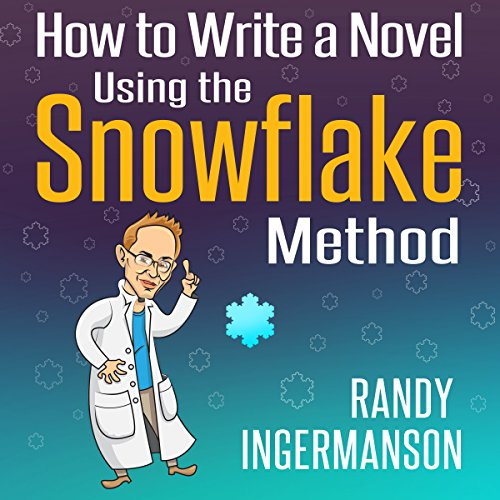 How to Write a Novel Using the Snowflake Method audiobook cover art