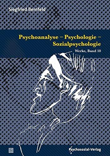 Psychoanalyse – Psychologie – Sozialpsychologie: Werke, Band 10 (Bibliothek der Psychoanalyse)
