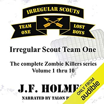 Irregular Scout Team One  The Complete Zombie Killer Series Volume 1-10