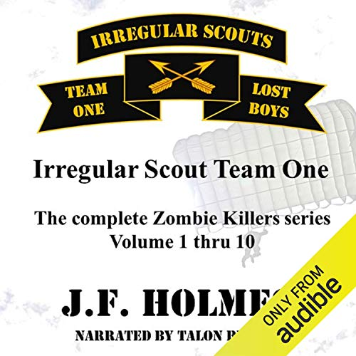 Irregular Scout Team One: The Complete Zombie Killer Series, Volume 1-10 audiobook cover art