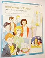 Someone's There: Paths to Prayer for Young People 0877933502 Book Cover