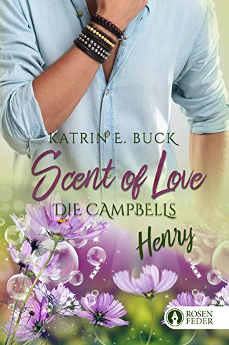 Scent of Love - Henry (Die Campbells 5)