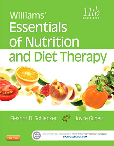 Compare Textbook Prices for Williams' Essentials of Nutrition and Diet Therapy 11 Edition ISBN 9780323185806 by Schlenker PhD  RD, Eleanor,Gilbert, Joyce Ann