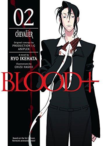 Blood+ Volume 2: Chevalier (Novel)