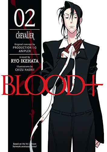 Blood+ Volume 2: Chevalier (Novel)