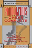 Pandolfini's Chess Complete - The Most Comprehensive Guide to the Game, from History to Strategy