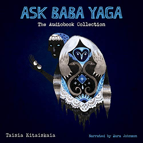 Ask Baba Yaga Audiobook By Taisia Kitaiskaia cover art
