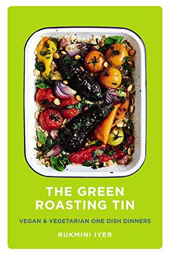 The Green Roasting Tin: Vegan and Vegetarian One Dish Dinners