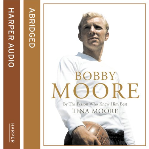 Bobby Moore: By the Person Who Knew Him Best cover art