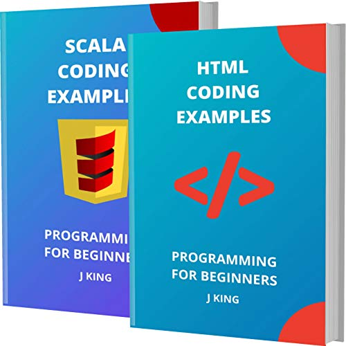 HTML AND SCALA CODING EXAMPLES: PROGRAMMING FOR BEGINNERS
