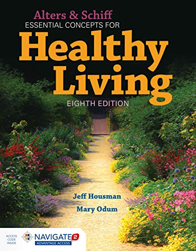 Compare Textbook Prices for Alters and Schiff Essential Concepts for Healthy Living 8 Edition ISBN 9781284152791 by Housman, Jeff,Odum, Mary
