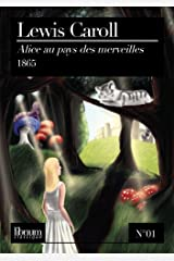 Alice au Pays des Merveilles (illustré) (Libnum Classique) Format Kindle