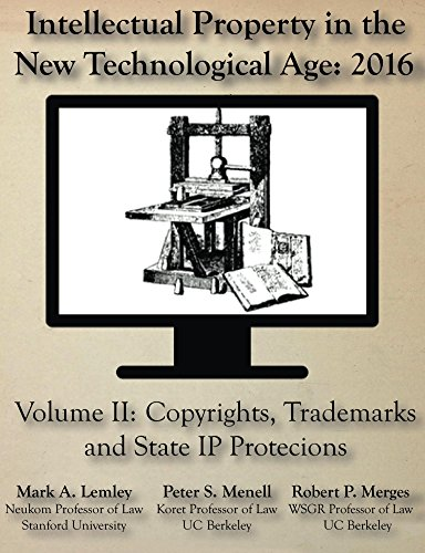 Intellectual Property in the New Technological Age: 2016: Vol. II Copyrights, Trademarks and State IP Protections (English Edition)