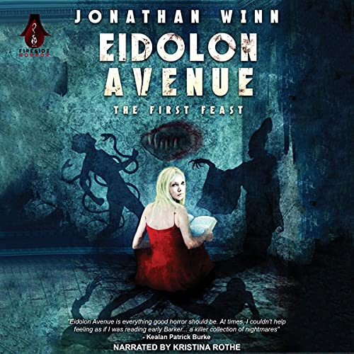 Eidolon Avenue: The First Feast Audiobook By Jonathan Winn, Crystal Lake Publishing cover art