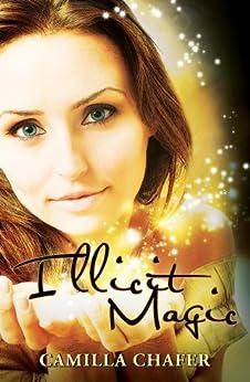Illicit Magic (Stella Mayweather Series Book 1) by [Camilla Chafer]