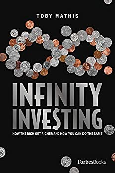 Infinity Investing  How The Rich Get Richer And How You Can Do The Same