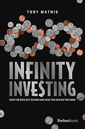 Compare Textbook Prices for Infinity Investing: How The Rich Get Richer And How You Can Do The Same  ISBN 9781950863273 by Mathis, Toby