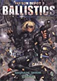 BALLISTICS : Collection of Masamune Shirow s full color works 1992 2002.