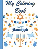 My coloring Book Happy Hanukkah: 50 colorings to celebrate Hanukkah - Hanouka - Hanoucca- Gift to offer for child or adult